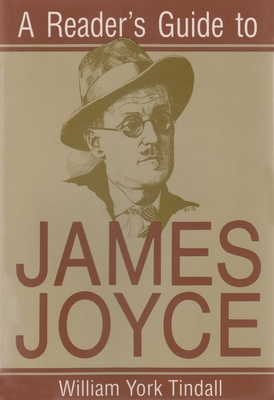 A Reader's Guide to James Joyce - Tindall, William York