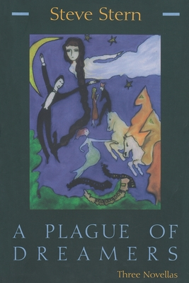 Plague of Dreamers: Three Novellas - Stern, Steve