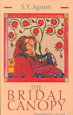 The Bridal Canopy - Agnon, Shmuel Yosef, and Agnon, S Y