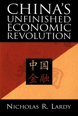 China's Unfinished Economic Revolution - Lardy, Nicholas R