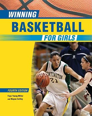 Winning Basketball for Girls - Miller, Faye Young, and Coffey, Wayne