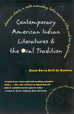 Contemporary American Indian Literatures and the Oral Tradition - Ramirez, Susan Berry Brill de, and Brill De Ramirez, Susan Berry