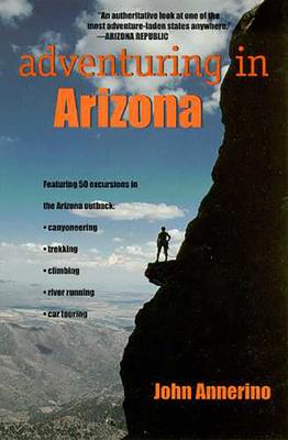 Adventuring in Arizona - Annerino, John