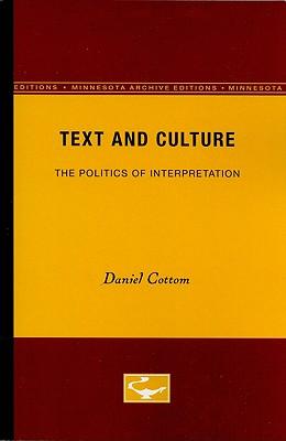 Text and Culture: The Politics of Interpretation - Cottom, Daniel