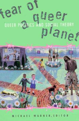 Fear of a Queer Planet - Warner, Michael (Editor)