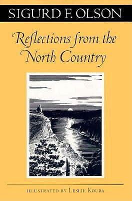 Reflections from the North Country - Olson, Sigurd F