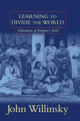 Learning to Divide the World - Willinsky, John