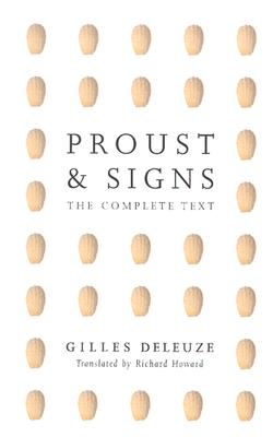 Proust and Signs: The Complete Text - Deleuze, Gilles, Professor, and Howard, Richard (Translated by)