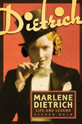 Marlene Dietrich: Life and Legend - Bach, Steven