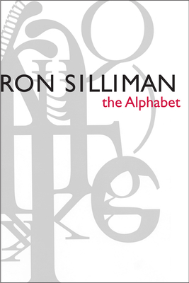 The Alphabet - Silliman, Ron