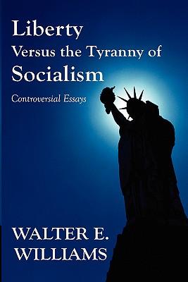 Liberty Vs Tyranny - Williams, Walter E