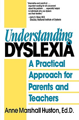 Understanding Dyslexia: A Practical Approach for Parents and Teachers - Huston, Anne Marshall