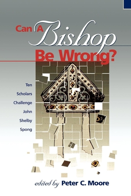 Can a Bishop Be Wrong? - Moore, Peter (Editor)