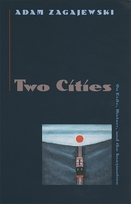 Two Cities: On Exile, History, and the Imagination - Zagajewski, Adam, and Vallee, Lillian (Translated by)