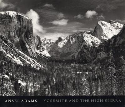 Yosemite and the High Sierra - Adams, Ansel, and Stillman, Andrea G (Editor), and Szarkowski, John, Mr. (Adapted by)