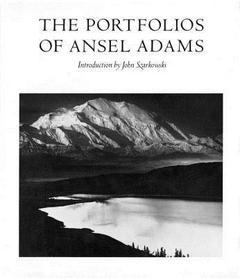 The Portfolios of Ansel Adams - Adams, Ansel (Photographer), and Szarkowski, John, Mr. (Introduction by)