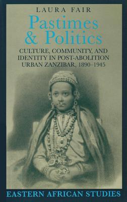 Pastimes & Politics: Culture, Community, and Identity in Post-Abolition - Fair, Laura