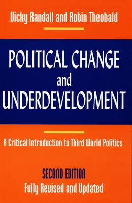 Political Change & Underdev-PB - Randall, Vicky, Professor, and Vicky Randall, and Robin Theobald