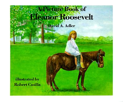 A Picture Book of Eleanor Roosevelt - Adler, David A
