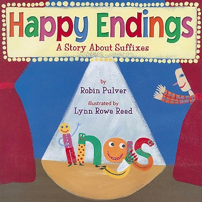 Happy Endings: A Story about Suffixes - Pulver, Robin