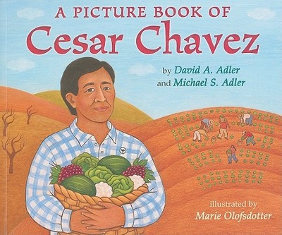 A Picture Book of Cesar Chavez - Adler, David A, and Adler, Michael S