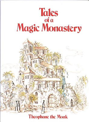 Tales of a Magic Monastery - Theophane the Monk, and Theophane, The M, and Theopane the Monk