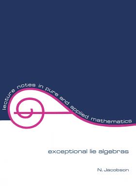 Exceptional Lie Algebras - Jacobson, N, and Jacobson, Nathan
