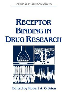 Receptor Binding in Drug Research - O'Brien, A, and O'Brien, Robert A, and A, O'Brien