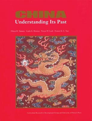 China: Understanding Its Past - Tamura, Eileen H., and etc.