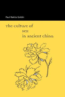 The Culture of Sex in Ancient China - Goldin, Paul Ratika