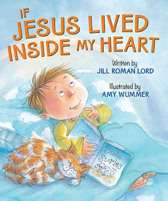 If Jesus Lived Inside My Heart - Lord, Jill Roman