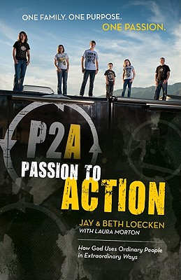 Passion to Action - Loecken, Jay, and Loecken, Beth, and Morton, Laura