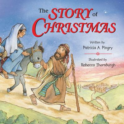 The Story of Christmas - Pingry, Patricia A