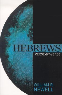Hebrews: Verse-By-Verse - Newell, William Reed