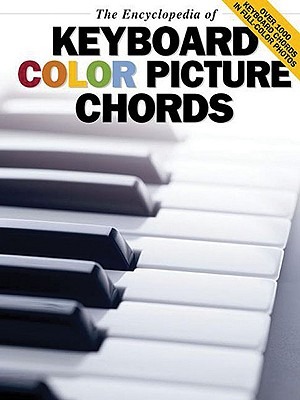 The Encyclopedia of Keyboard Color Picture Chords - Music Sales Corporation (Creator)