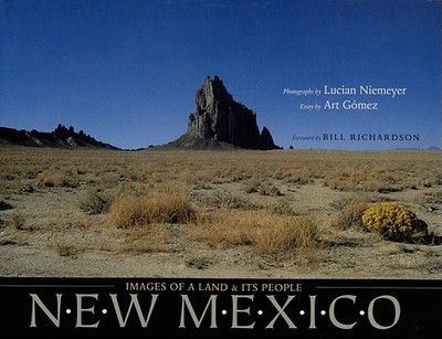 New Mexico: Images of a Land and Its People - Niemeyer, Lucian, Mr. (Photographer), and Richardson, Bill, Governor (Foreword by), and Gomez, Art (Text by)