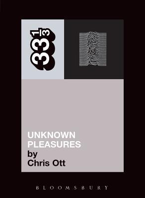 Joy Division's Unknown Pleasures - Ott, Chris