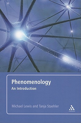 Phenomenology: An Introduction - Lewis, Michael, and Staehler, Tanja