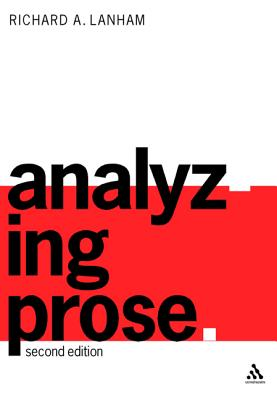 Analyzing Prose: Second Edition - Lanham, Richard A