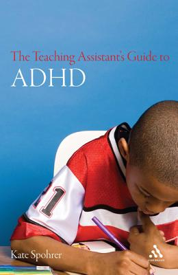 The Teaching Assistant's Guide to ADHD - Spohrer, Kate E