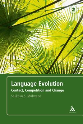 Language Evolution: Contact, Competition and Change - Mufwene, Salikoko S