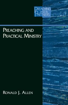 Preaching and Practical Ministry - Allen, Ronald J