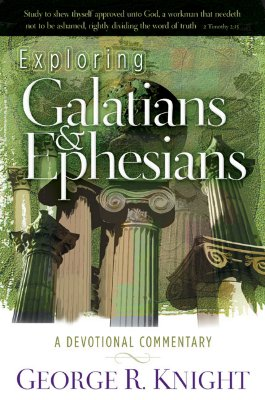 Exploring Galatians and Ephesians - Knight, George R