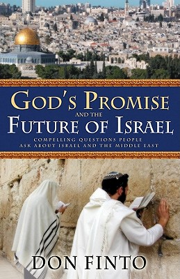 God's Promise and the Future of Israel: Compelling Questions People Ask about Israel and the Middle East - Finto, Don
