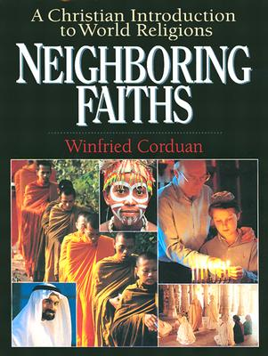 Neighbouring Faiths: A Christian Introduction to World Religions - Corduan, Winfried