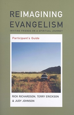 Reimagine Evangelism: Inviting Friends on a Spiritual Journey - Johnson, Judy, and Erickson, Terry, and Richardson, Rick