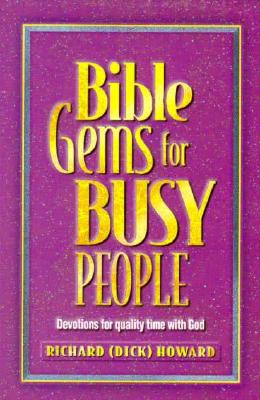 Bible Gems for Busy People: Making Time with God - Howard, Richard, and Howard, Dick