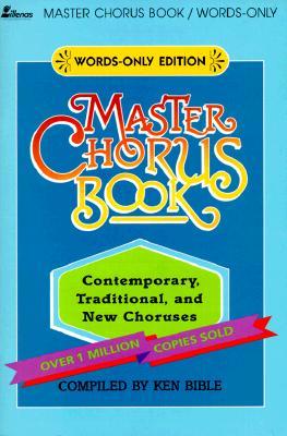 Master Chorus Book - Bible, Ken