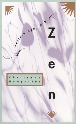 A Western Approach to Zen - Humphreys, Christmas