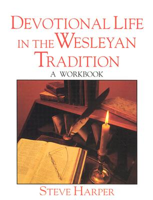 Devotional Life in the Wesleyan Tradition - Fenstermacher, Anita O